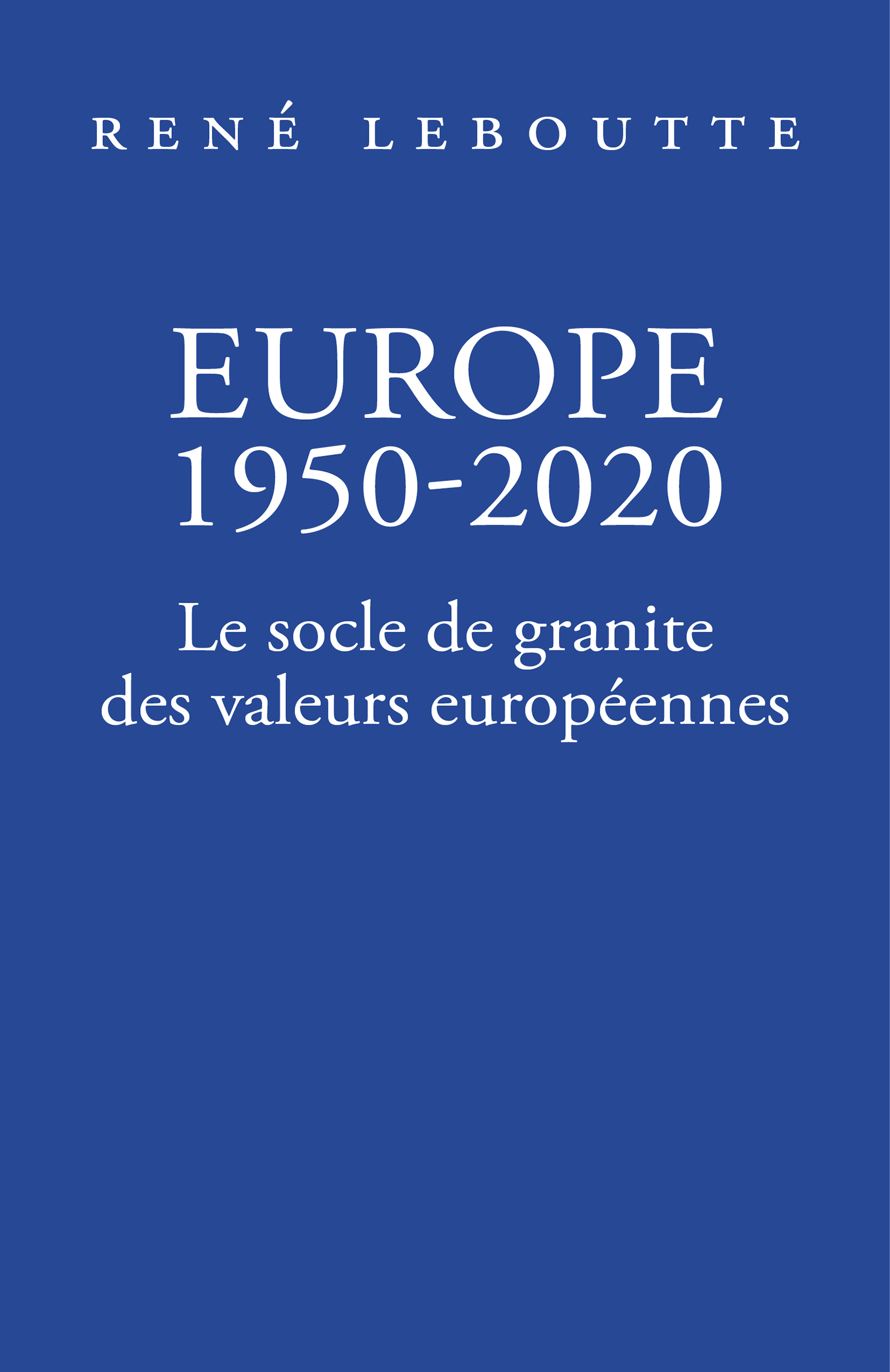 Europe 1950-2020, Le socle de granite des valeurs europ?ennes