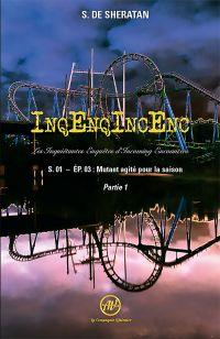 InqEnqIncEnc – Les Inquiétantes Enquêtes d'Incoming Encounters - S.01 – ép.03