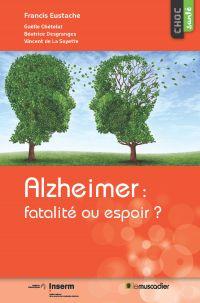 Alzheimer: fatalité ou espoir?