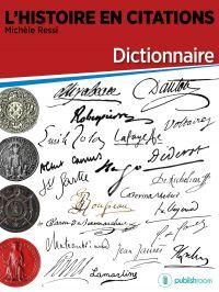 L'Histoire en citations - dictionnaire