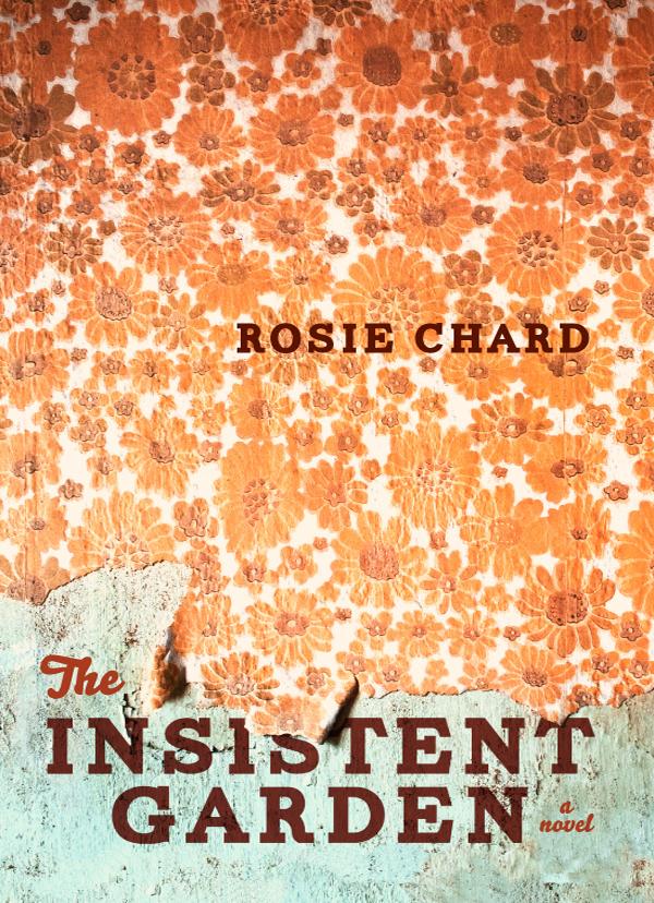 The Insistent Garden