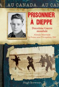 Au Canada : Prisonnier à Dieppe