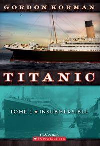 Titanic : N° 1 - Insubmersible