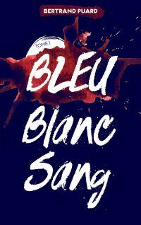 La trilogie Bleu Blanc Sang - Tome 1 - Bleu