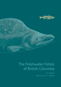 The Freshwater Fishes of British Columbia