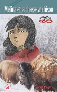 Mélina et la chasse au bison