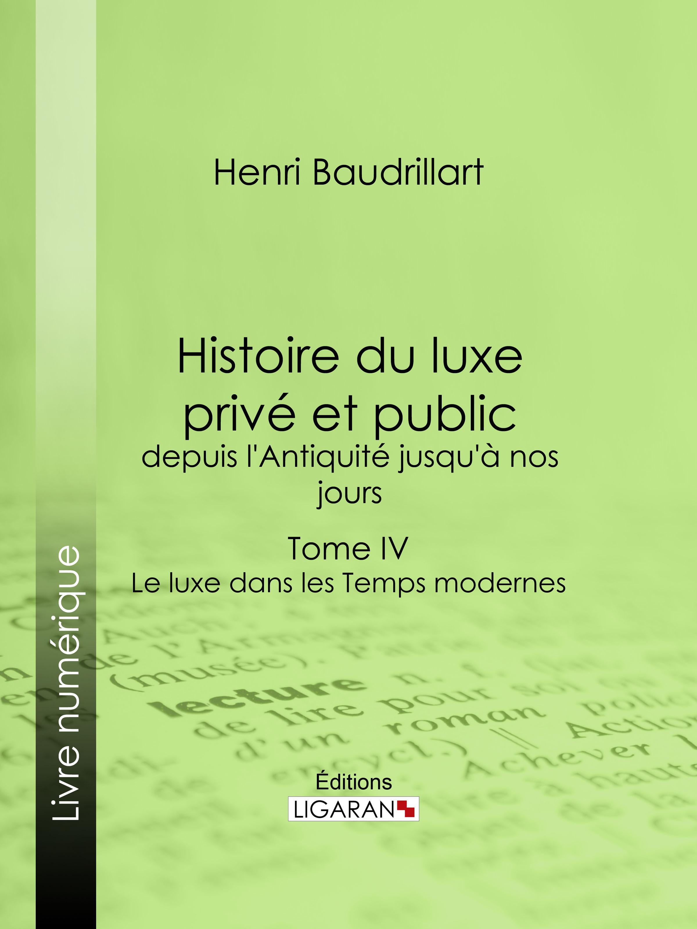 Histoire du luxe privé et public, depuis l'Antiquité jusqu'à nos jours