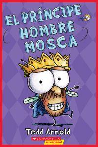 El príncipe Hombre Mosca (Hombre Mosca #15)