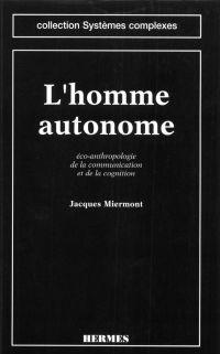 L'homme autonome : éco-anth...