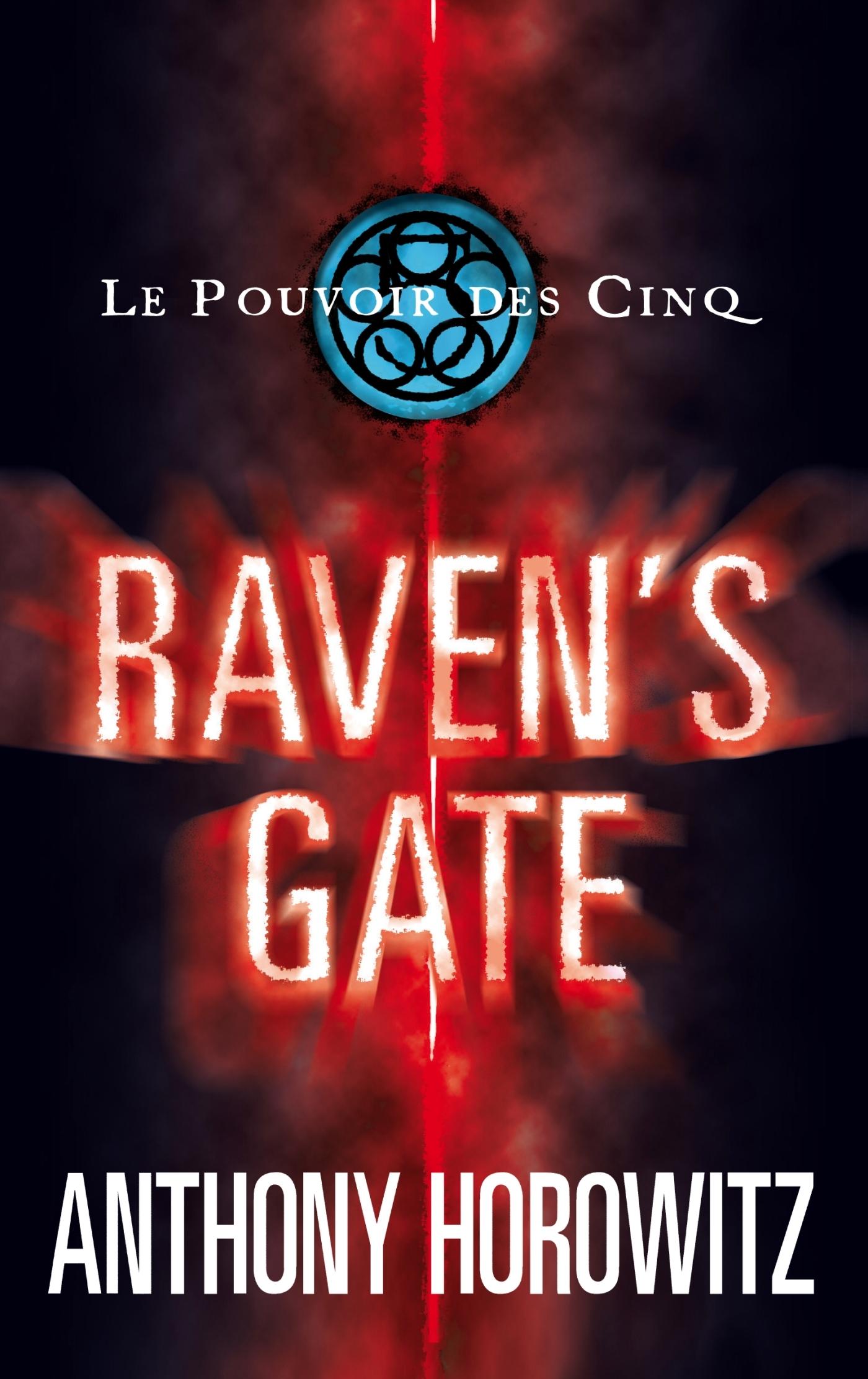 Le pouvoir des Cinq 1- Raven's gate