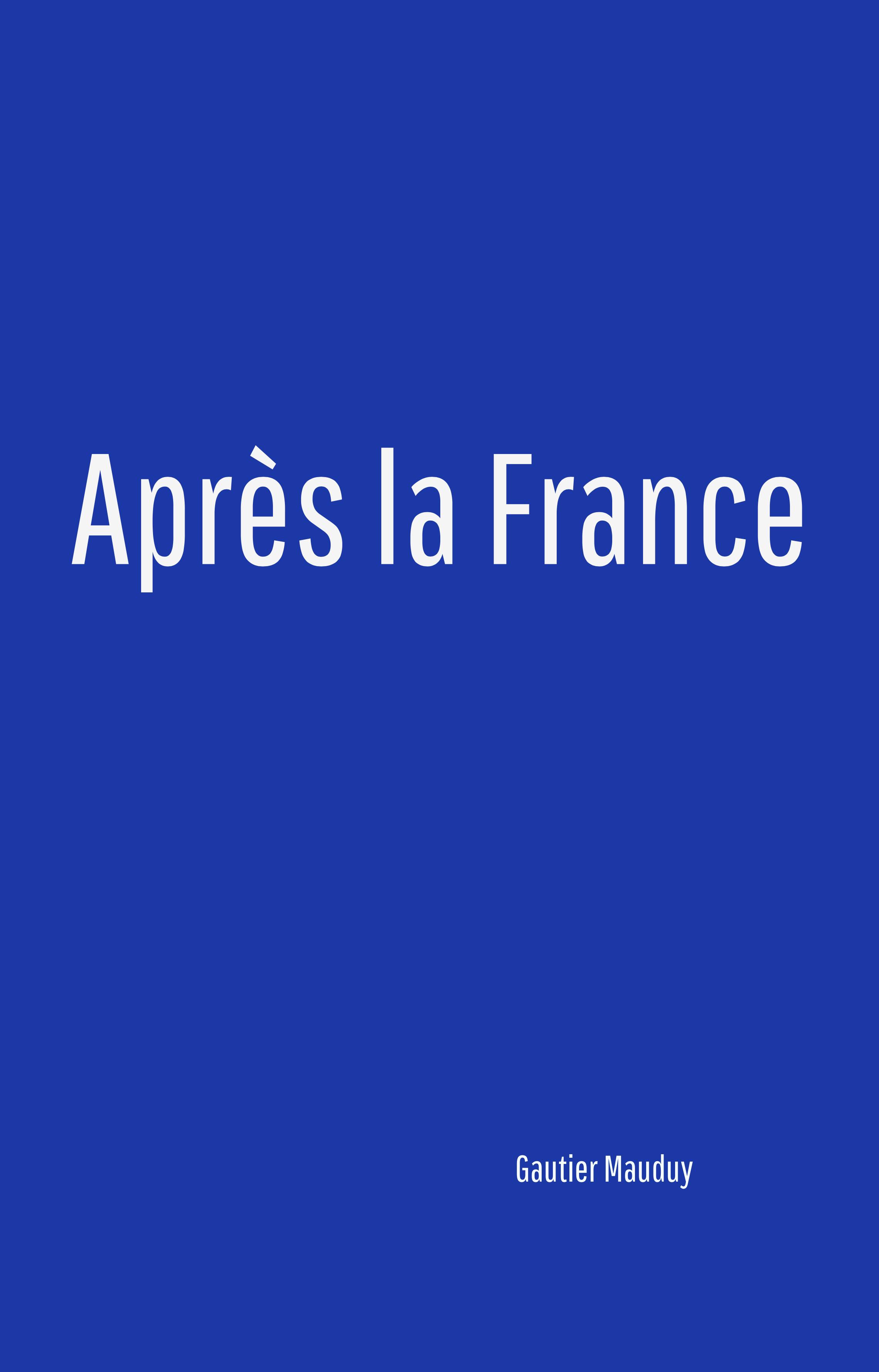 APRES LA FRANCE