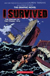 Image de couverture (I Survived the Sinking of the Titanic, 1912 (I Survived Graphic Novel #1): A Graphix Book)