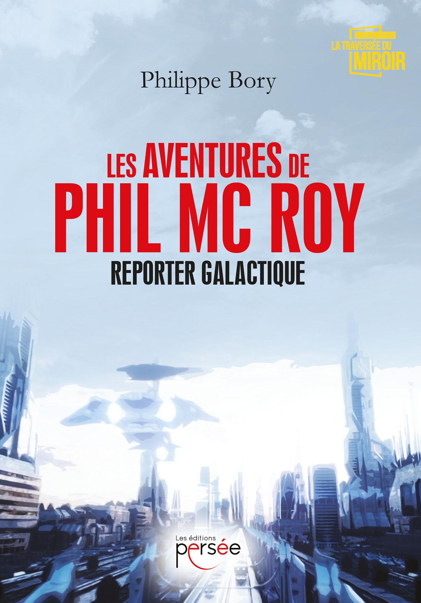 Les aventures de Phil McRoy, reporter galactique