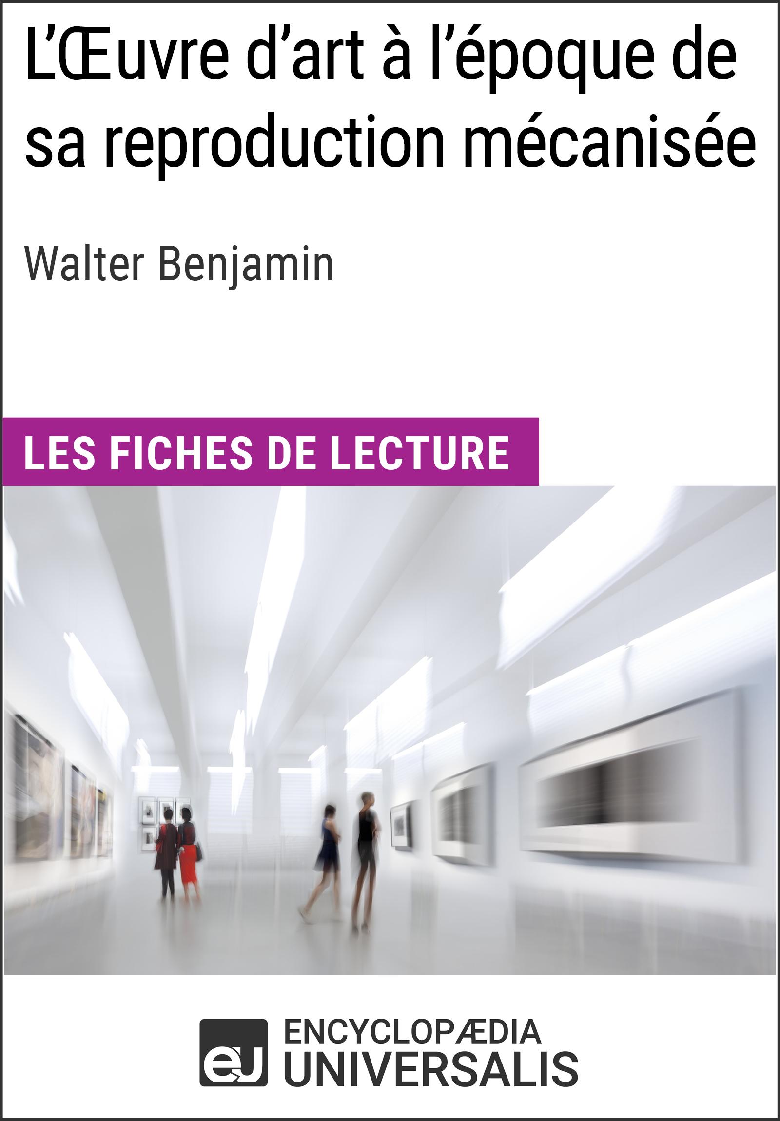 L'Oeuvre d'art à l'époque de sa reproduction mécanisée de Walter Benjamin