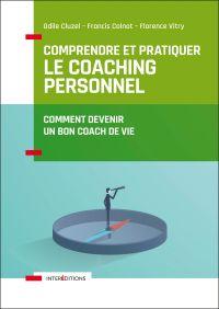 Comprendre et pratiquer le coaching personnel - 4e éd.