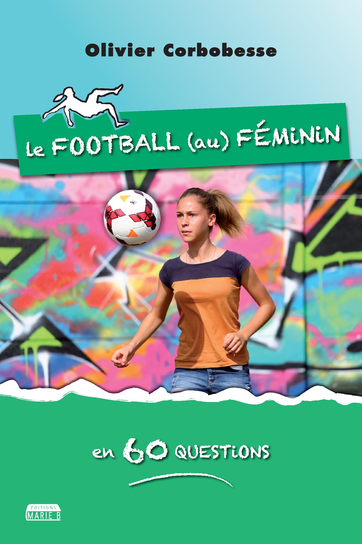 Le football au féminin en 60 questions, Éclairage pluridisciplinaire