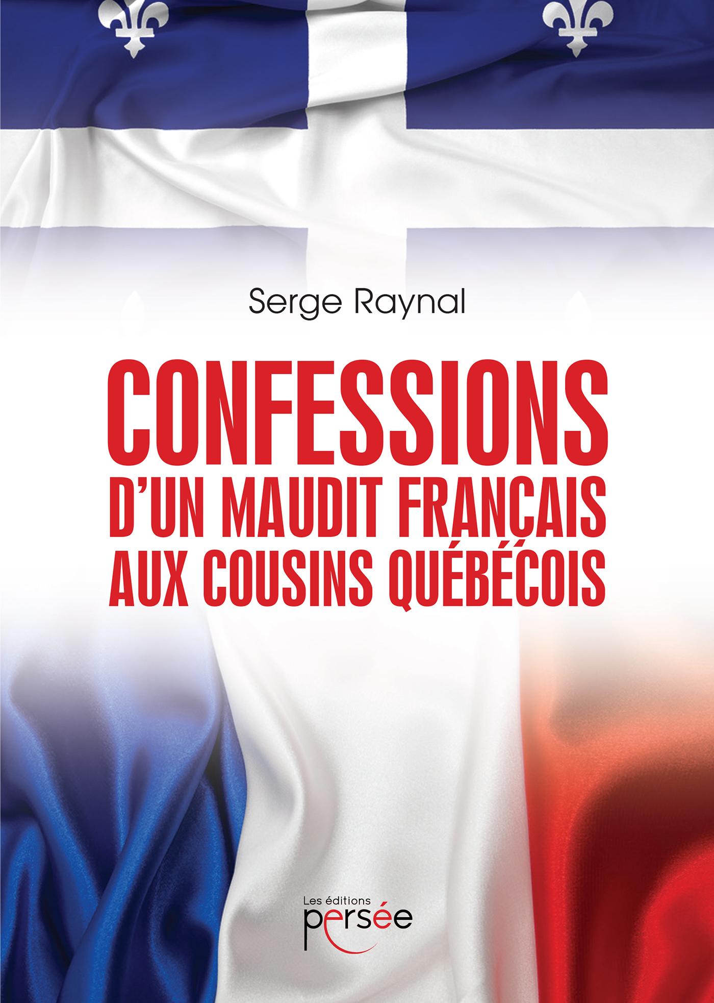 Confessions d'un maudit français aux cousins Québecois