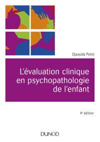 L'évaluation clinique en psychopathologie de l'enfant - 4e éd.