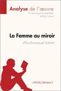 La Femme au miroir d'Éric-Emmanuel Schmitt (Analyse de l'oeuvre)