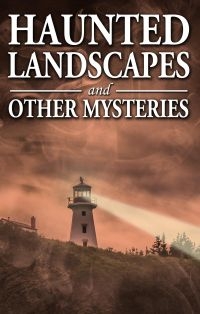 Cover image (Haunted Landscapes and Other Mysteries)
