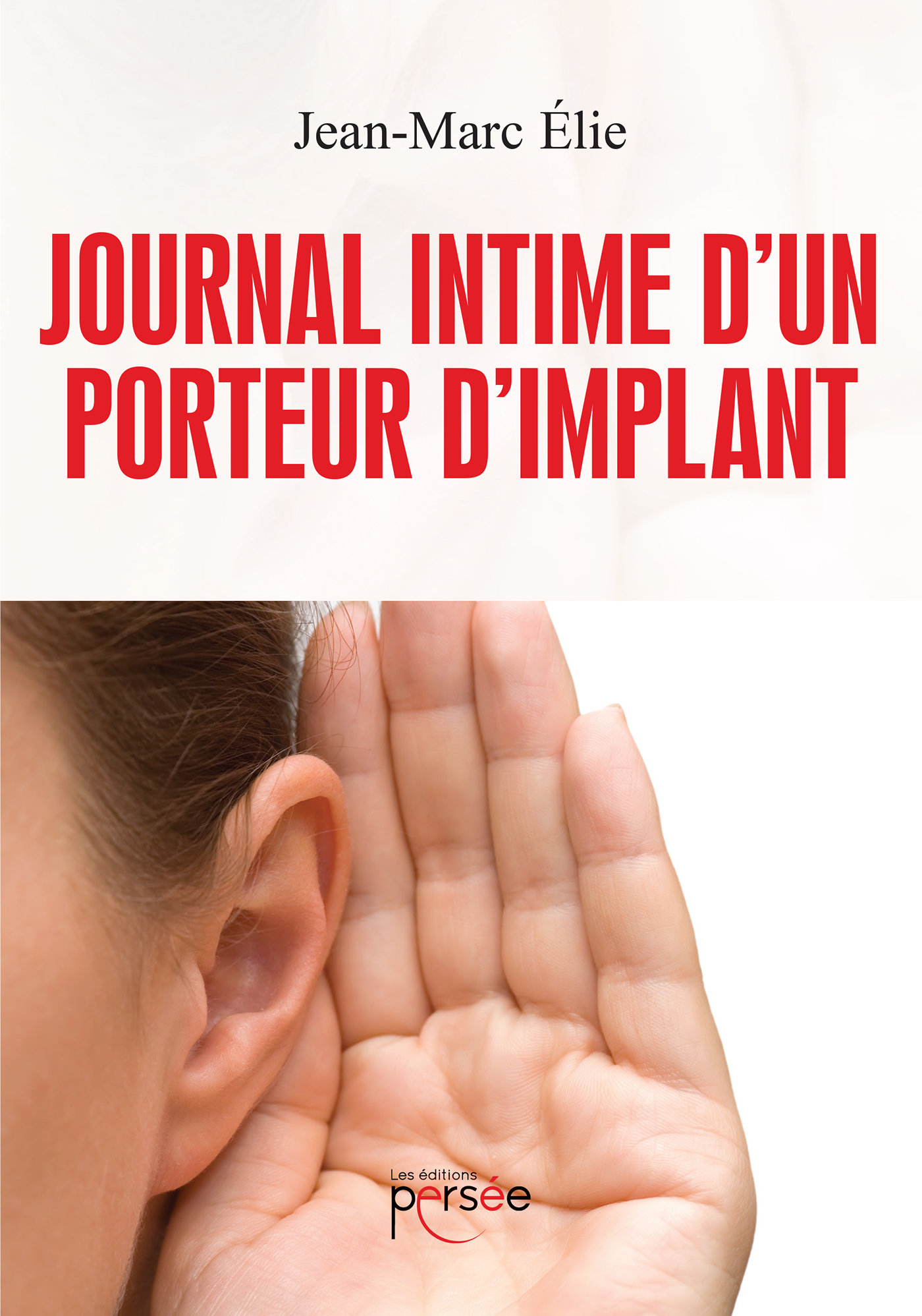 Journal intime d'un porteur d'implant