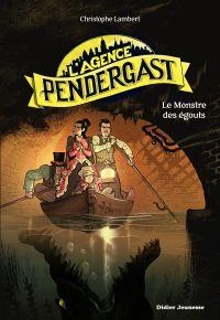 L'Agence Pendergast - tome 2, Le Monstre des égouts