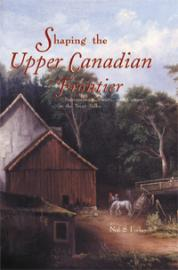 Shaping the Upper Canadian Frontier
