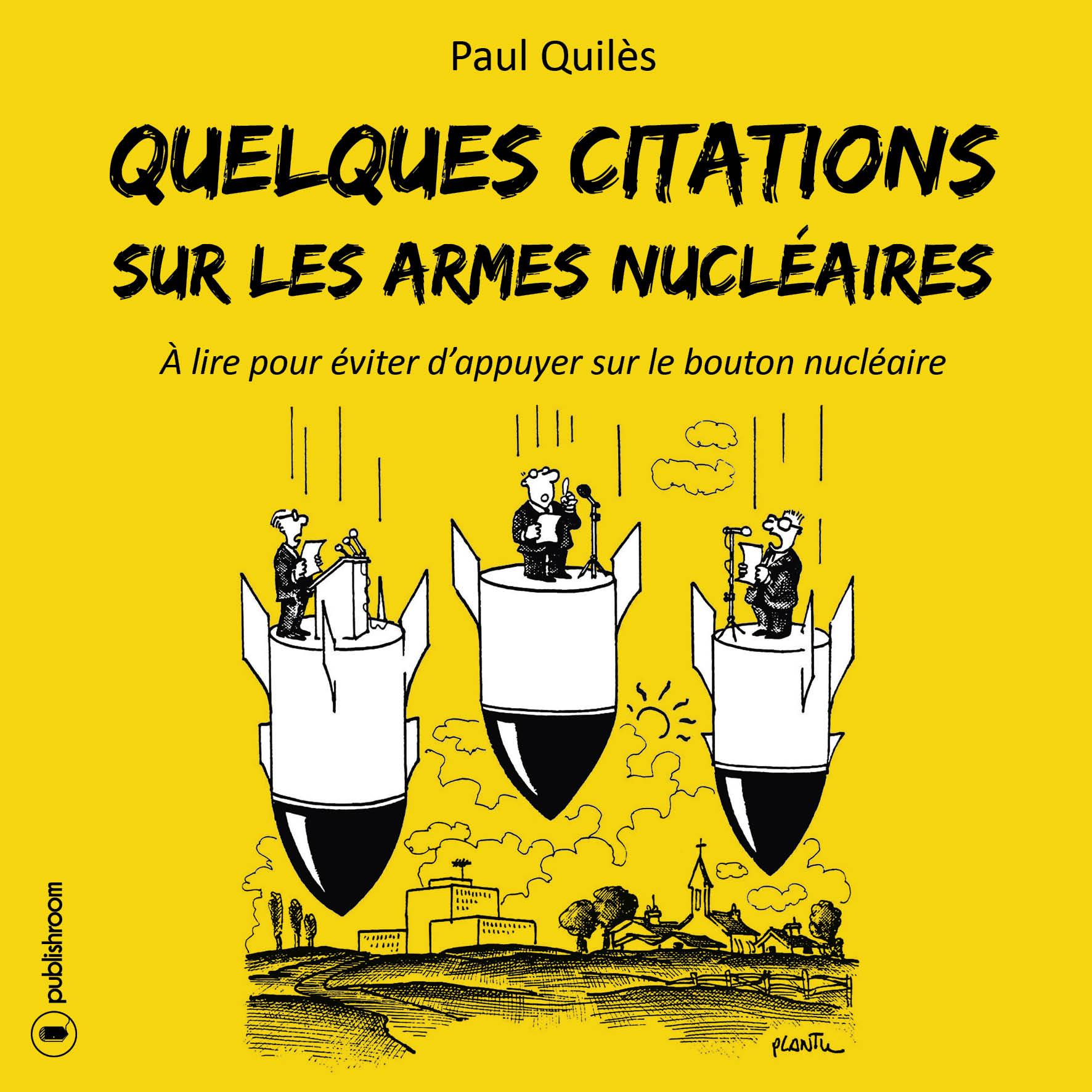 Quelques citations sur les armes nucléaires, À lire pour éviter d'appuyer sur le bouton nucléaire