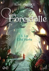 Forestelle - Tome 1
