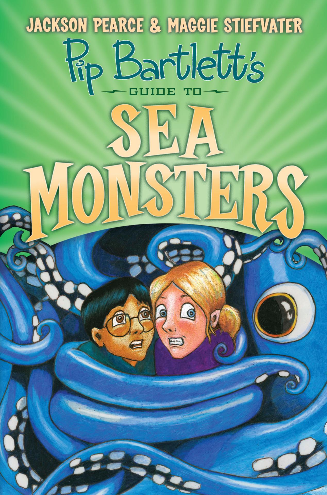 Pip Bartlett's Guide to Sea Monsters (Pip Bartlett #3)