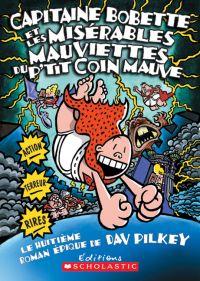 Capitaine Bobette et les misérables mauviettes du p'tit coin mauve (tome 8)