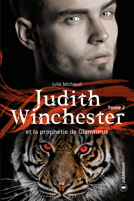 Judith Winchester et la prophétie de Glamtorux - Tome 2, Saga fantastique