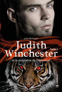 Judith Winchester et la prophétie de Glamtorux - Tome 2
