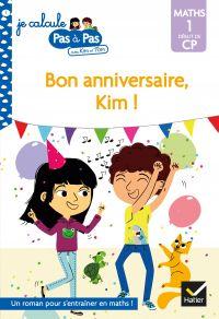 Je calcule pas à pas Maths 1 Début de CP - Bon anniversaire, Kim !