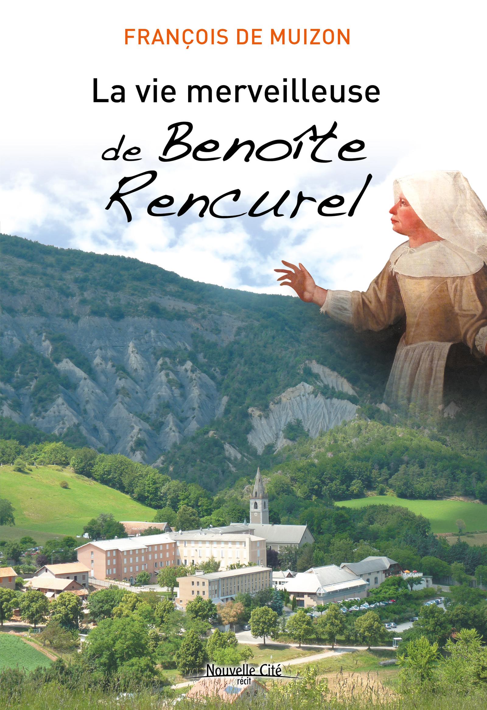 La Vie merveilleuse de Benoîte Rencurel