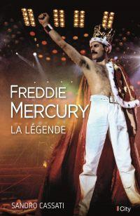 Freddie Mercury, la légende