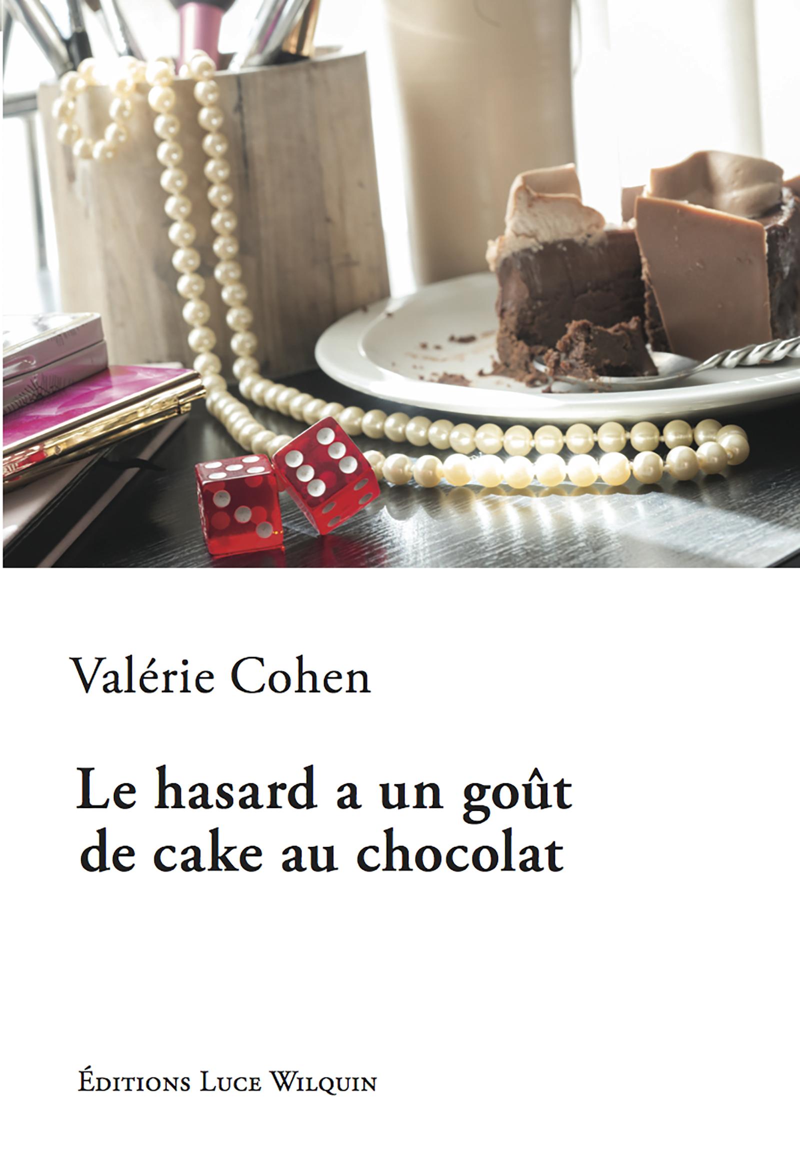 Le hasard a un goût de cake au chocolat