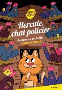 Hercule, chat policier - Panique au poulailler !