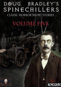 Doug Bradley's Spinechillers Volume 5