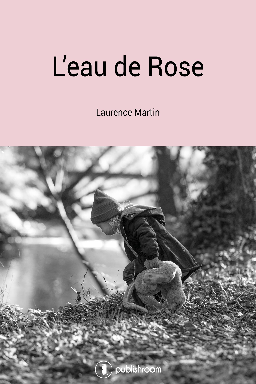 L'eau de rose, Un roman familial émouvant