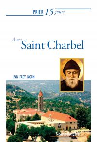 Prier 15 jours avec saint Charbel