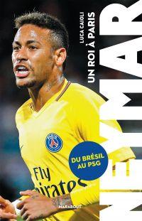 Neymar, un roi à Paris