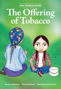 Cover image (Siha Tooskin Knows the Offering of Tobacco)