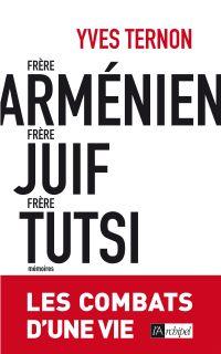 Frère arménien, frère juif, frère tutsi : les combats d'une vie