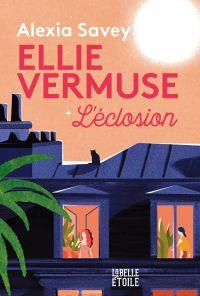 Ellie Vermuse L'éclosion