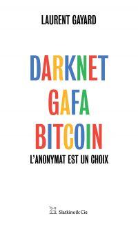 Image de couverture (Darknet, GAFA, Bitcoin)