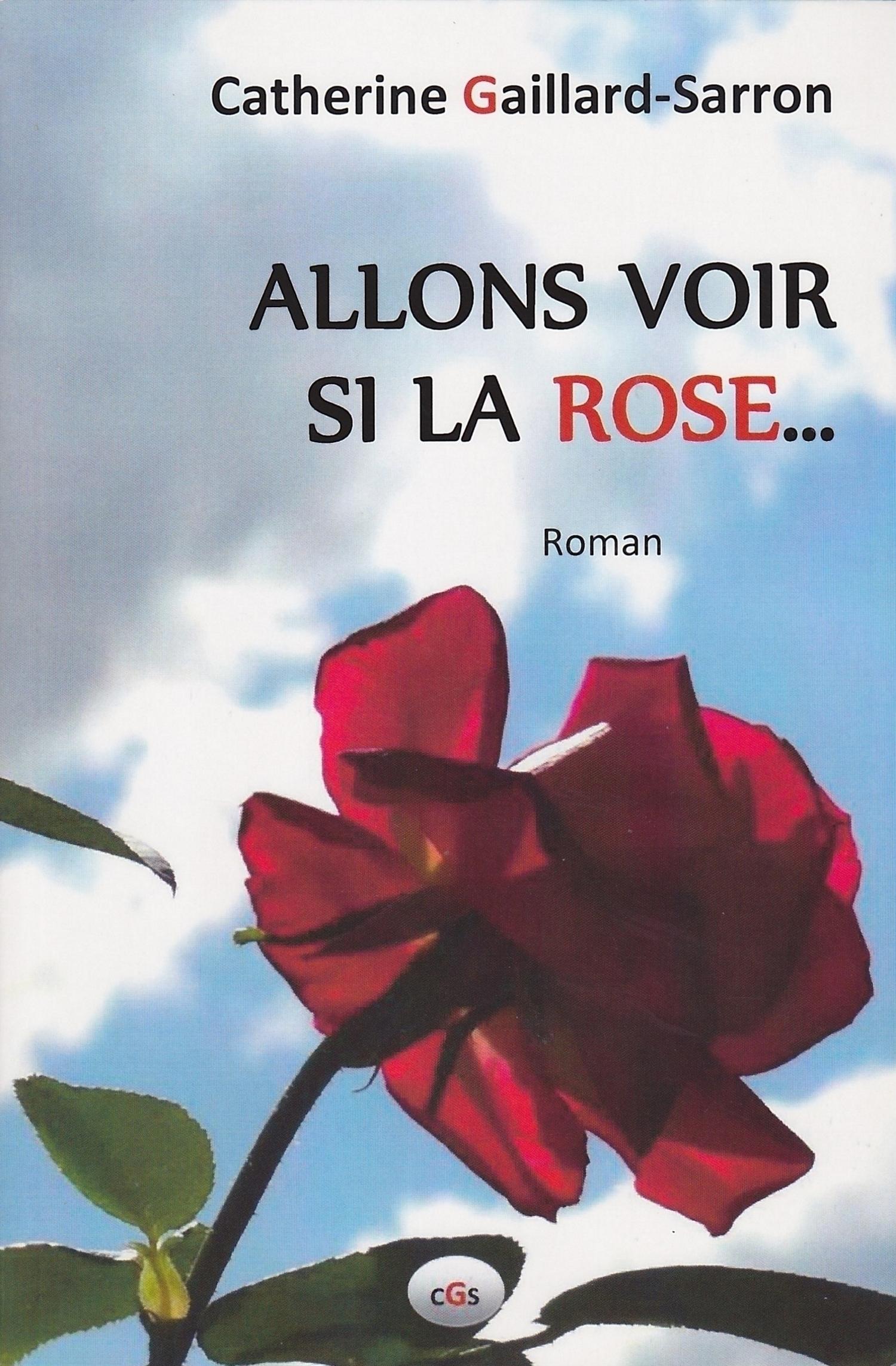 Allons voir si la rose...
