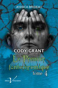 Cody Grant : Le premier fantochromique, tome 4
