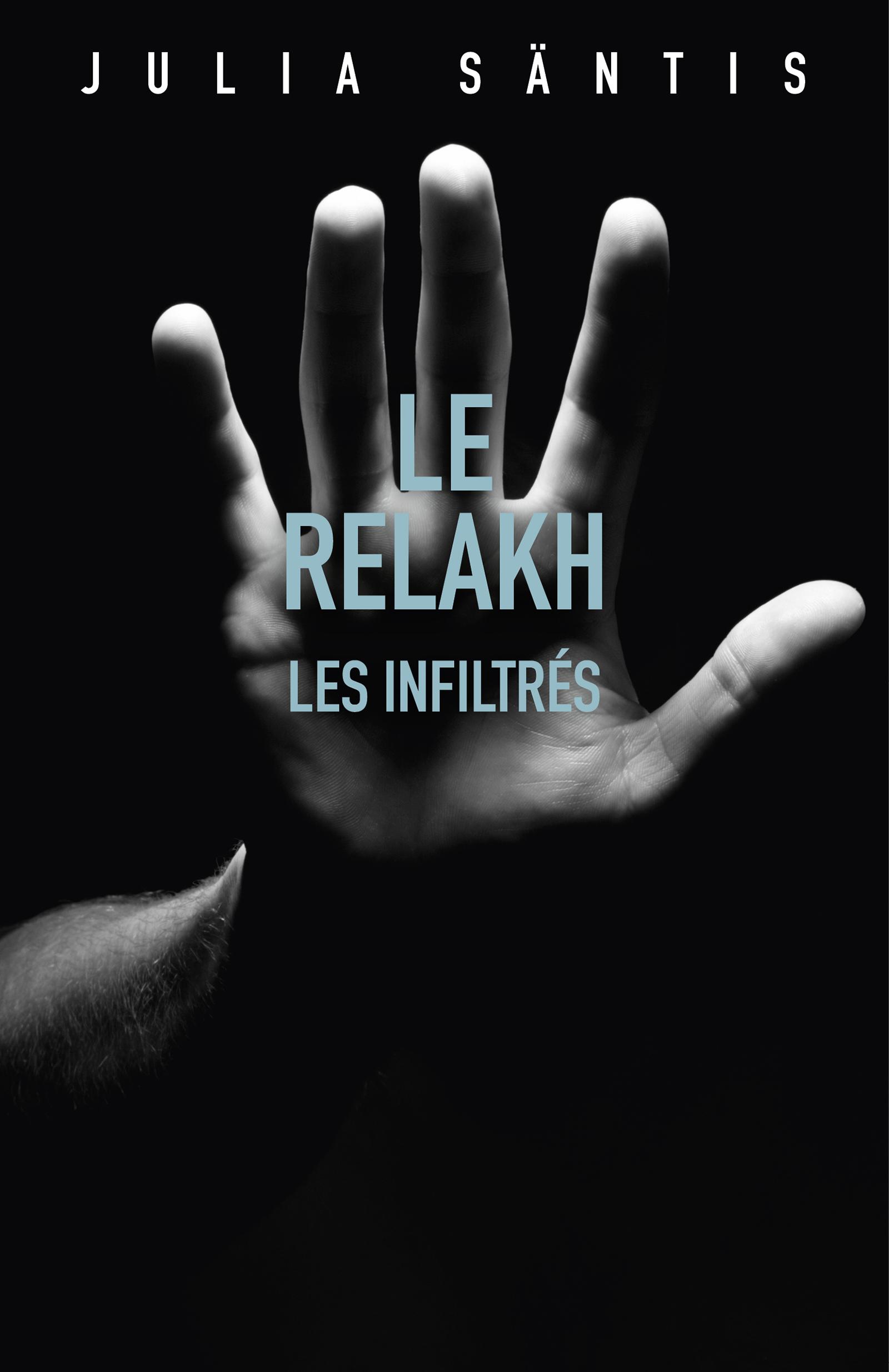 Le Relakh : Les infiltrés