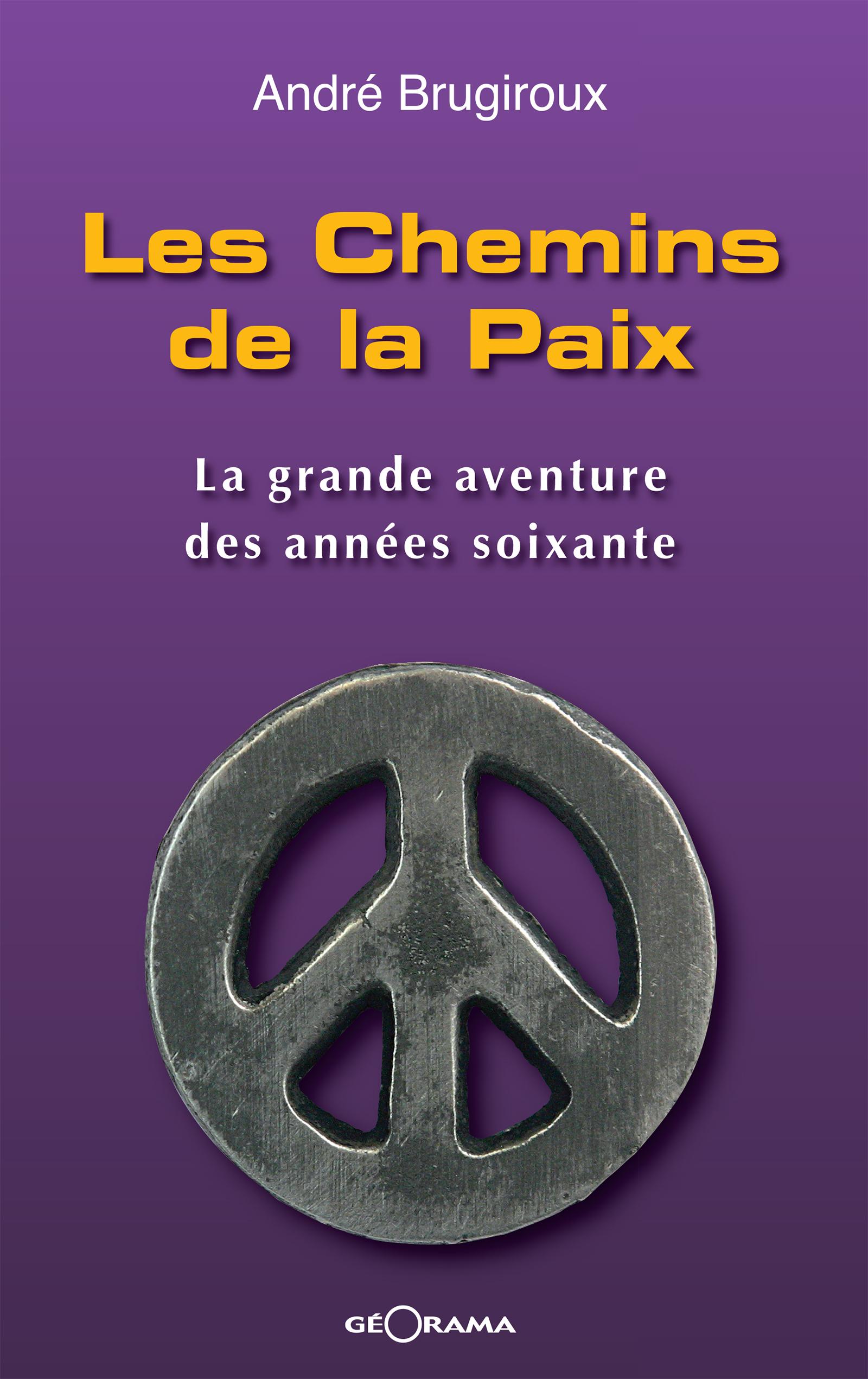 Les Chemins de la Paix, La grande aventure des années soixante